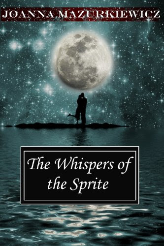 The Whispers of The Sprite (The Whispers series #1) by Joanna Mazurkiewicz