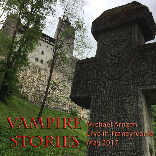 VAMPIRE STORIES: Michael Arnzen Live in Transylvania (May 2017), by Michael Arnzen