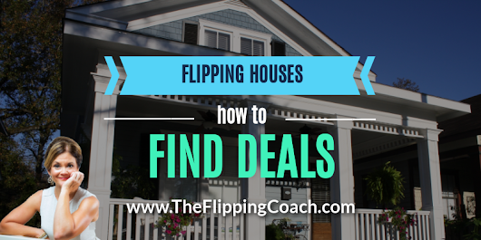 Flipping Houses: How to Find Deals (Part 2) | The Flipping Coach