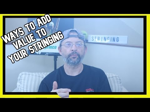 Top 5 ways to add value to your racket stringing now!