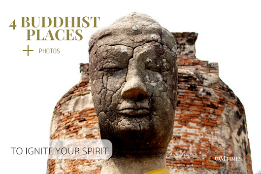 4 Buddhist Places to Ignite the Spirit - OMTimes Magazine