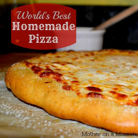 pizza recipe youll   mother   mission