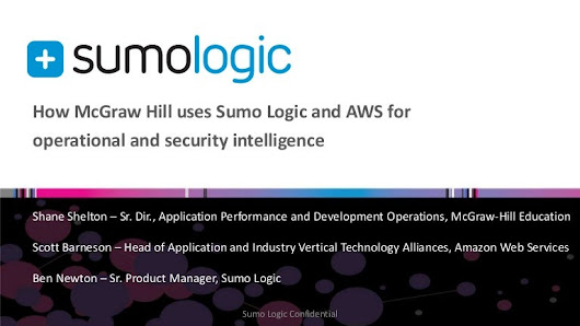 How McGraw Hill Uses Sumo Logic and AWS for Operational and Security …