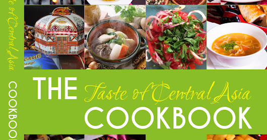 CLICK HERE to support The Taste of Central Asia Cookbook