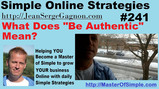 "What Does ""Be Authentic"" Mean? - Simple Online Strategies #241 • Jean-Serge Gagnon"