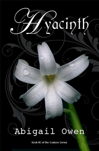 Hyacinth (Book #2 of the Svatura Series) by Abigail Owen