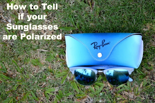 How to Tell If Sunglasses Are Polarized | Bellatory