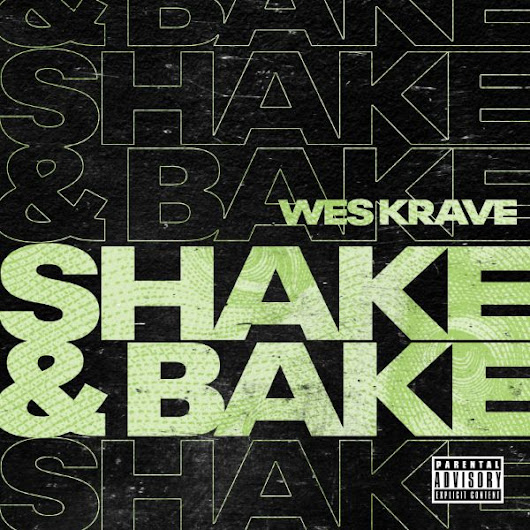 Wes Krave - Shake & Bake - its HIP HOP music (one of the best Indie Hip Hop Blogs)