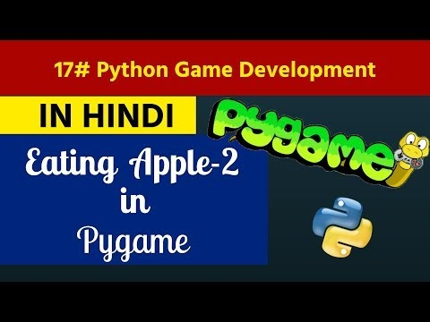 17. Python Game Development in Hindi - Eating Apple Logic Part-2