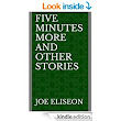 Amazon.com: FIVE MINUTES MORE and Other Stories eBook: Joe Eliseon: Kindle Store