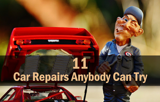 11 Car Repairs Anybody Can Try