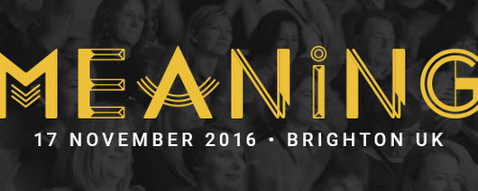 Last chance to grab an early-bird ticket for Meaning 2016 - sale ends this Sunday