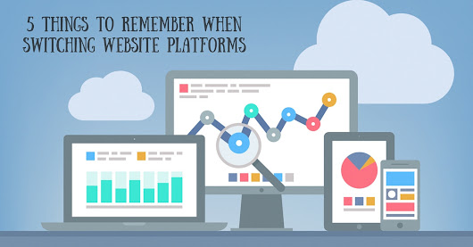 5 Things To Remember When Switching Website Platforms