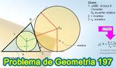 Problema de Geometría 197 (ESL): Área del Triangulo, Inradio, Exradio, Lado, Circunferencia Inscrita, Circunferencia Exinscrita.