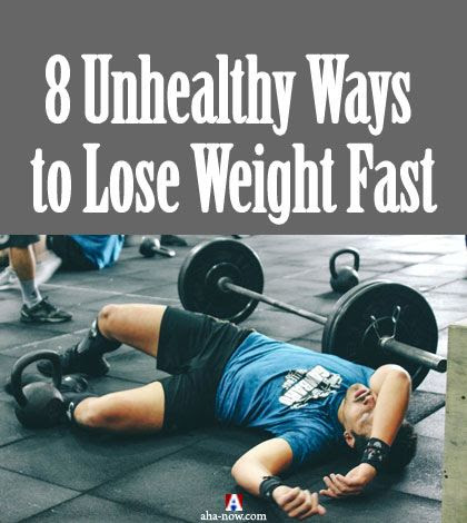 8 Unhealthy Ways to Lose Weight Fast | Aha!NOW
