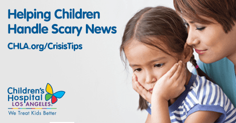 Helping Children Handle Scary News | CHLA