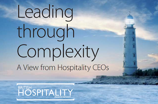 Hospitality Bosses Concerned by Instability - new report explores leading in a complex economic, social and political environment - Hospitality & Catering News