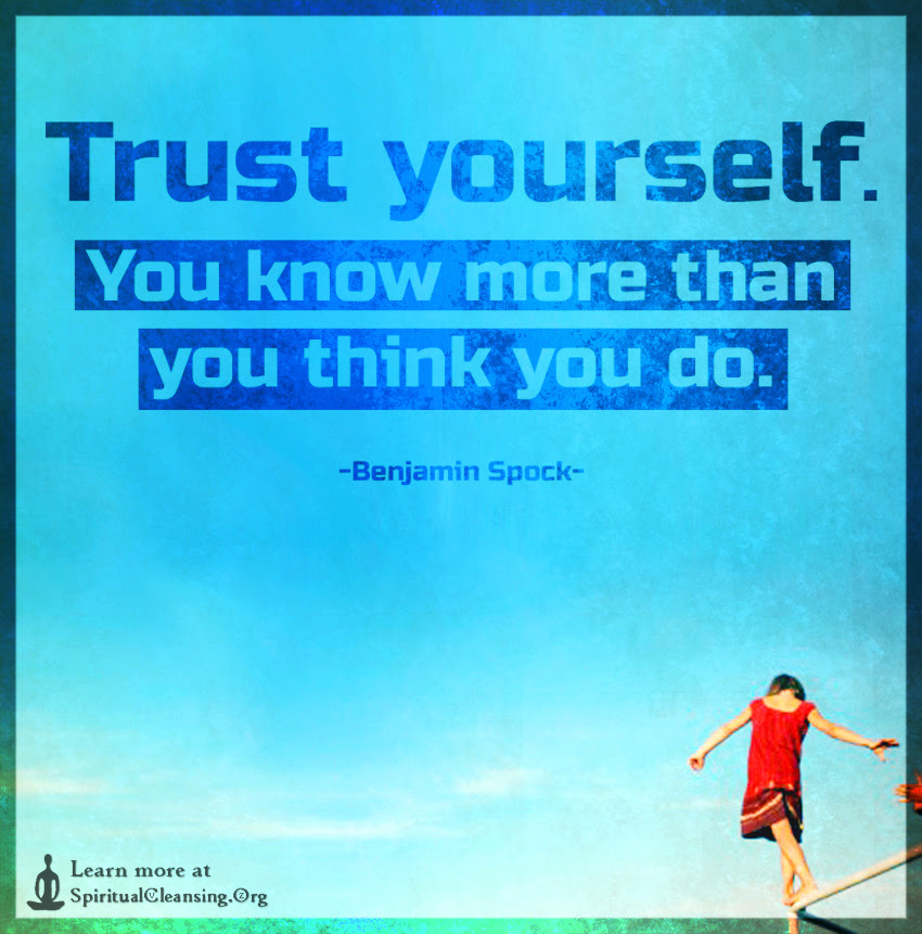 Trust Yourself You Know More Than You Think You Do