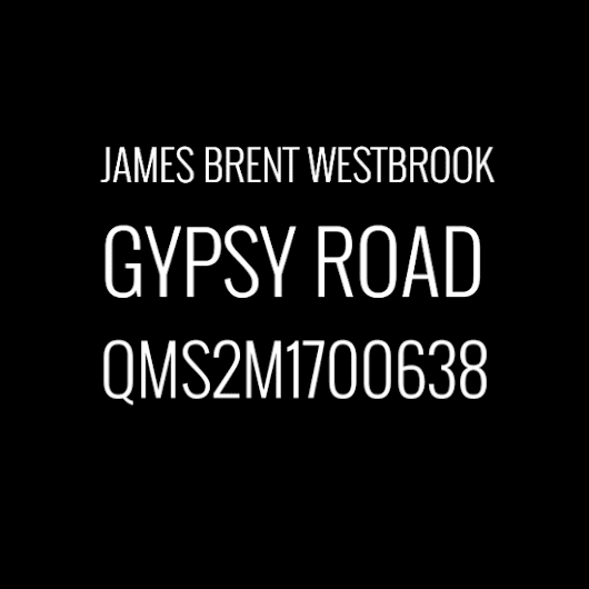 James Brent Westbrook Gypsy Road (Song)