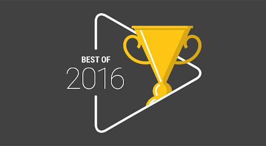 "Announcing Google Play's ""Best of 2016"""
