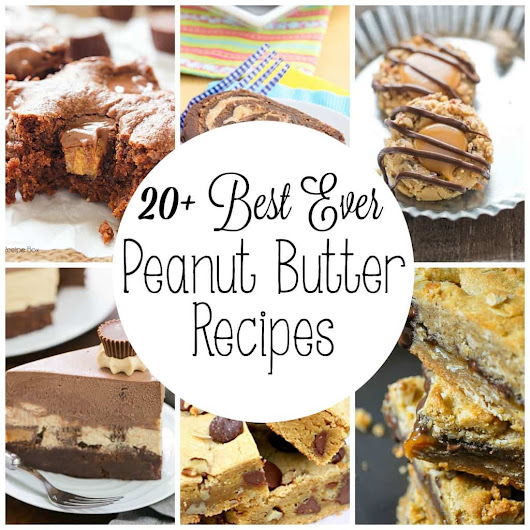 Over 20 Best Ever Peanut Butter Recipes - Yummy Healthy Easy