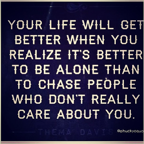 Quotes About Alone Is Better 111 Quotes