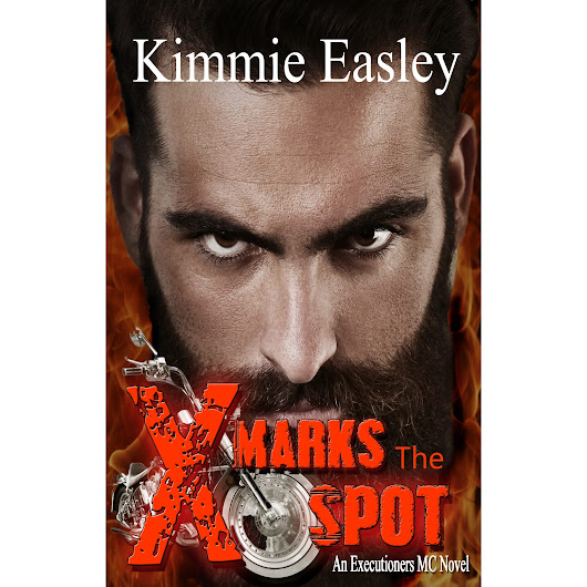 X Marks the Spot (An Executioners MC Novel) by Kimmie Easley — Reviews, Discussion, Bookclubs, Lists