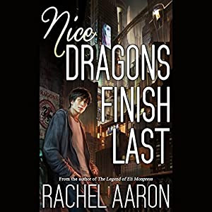 Nice Dragons Finish Last: Heartstrikers, Book 1 | [Rachel Aaron]