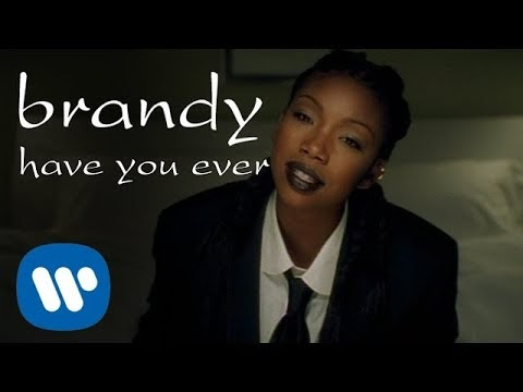 Brandy - Have You Ever (Official Video)