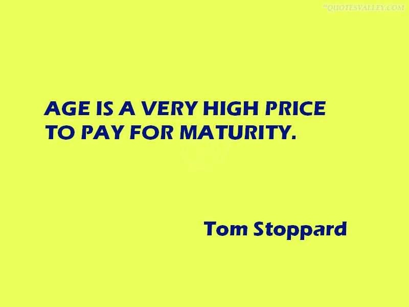 Age Is A Very High Price To Pay For Maturity Quotespicturescom