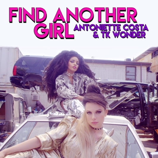 """Find Another Girl"" from Find Another Girl - Single by Antoniette Costa & TK Wonder on iTunes"