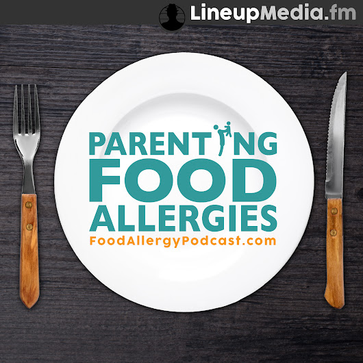 Food Allergy Podcast - Just another Lineup Media Group Sites site