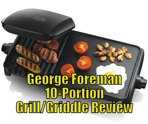 Gеоrgе Fоrеmаn 18603 Tеn Pоrtіоn Grill аnd Griddle Review