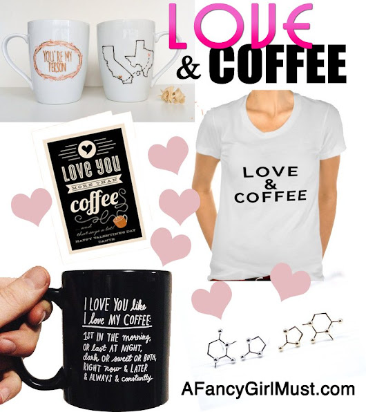 Love & Coffee: Valentine's Day Gifts for the Coffee Loving Girl in Your Life