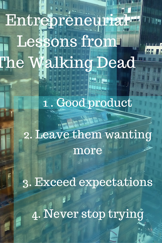 4 Lessons for Entrepreneurs From The Walking Dead • Janeane's World