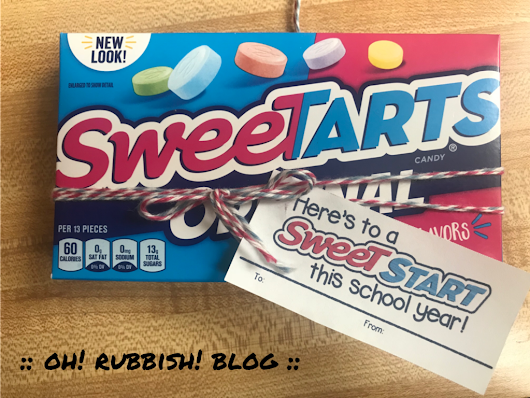 :: Here's to a Sweet Start this School Year! :: SweeTARTS Candy :: First Day of School Teacher Gifts and Student Treats :: -