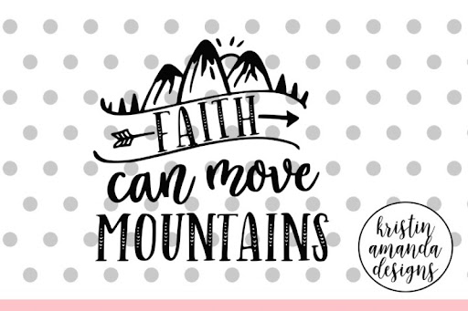 Download Free Faith Can Move Mountains Svg Dxf Eps Png Cut File ...