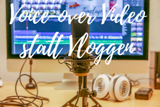 Voice-over Videos - besser als ein Vlog? | joachimott journal