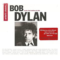 Artist's Choice - Bob Dylan: Music That Matters To Him