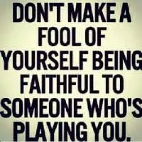Dont Play Me Fool Quotes