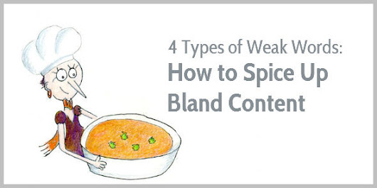 4 Types of Weak Words: How to Spice Up Bland Content