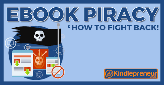 Ebook Piracy - What To Do If Someone Steals Your Book