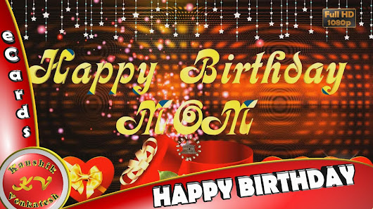 Happy birthday video greetings ecards google happy birthday mom birthday wishes for motherwhatsapp videogreetings animationmessagesquotes m4hsunfo