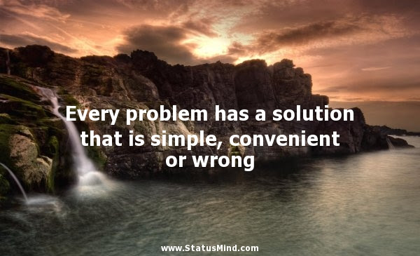 Every Problem Has A Solution That Is Simple Statusmindcom