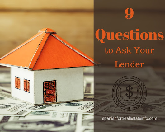 9 Questions to Ask Your Mortgage Lender
