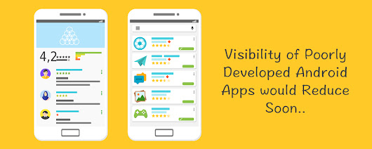 Visibility of Poorly Developed Android Apps would Reduce Soon - Blog