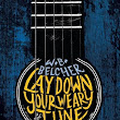 a book review by Judith Reveal: Lay Down Your Weary Tune