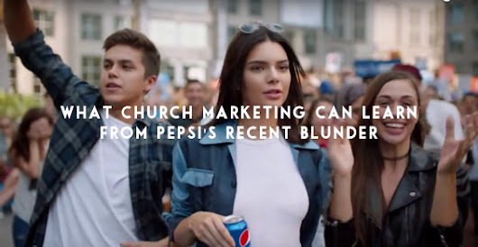 Church Marketing Sucks: What the U.S. Church Can Learn from Kendall Jenner and Pepsico's Blunder