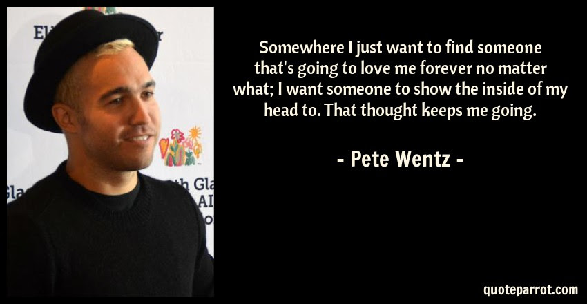 Somewhere I Just Want To Find Someone Thats Going To L By Pete