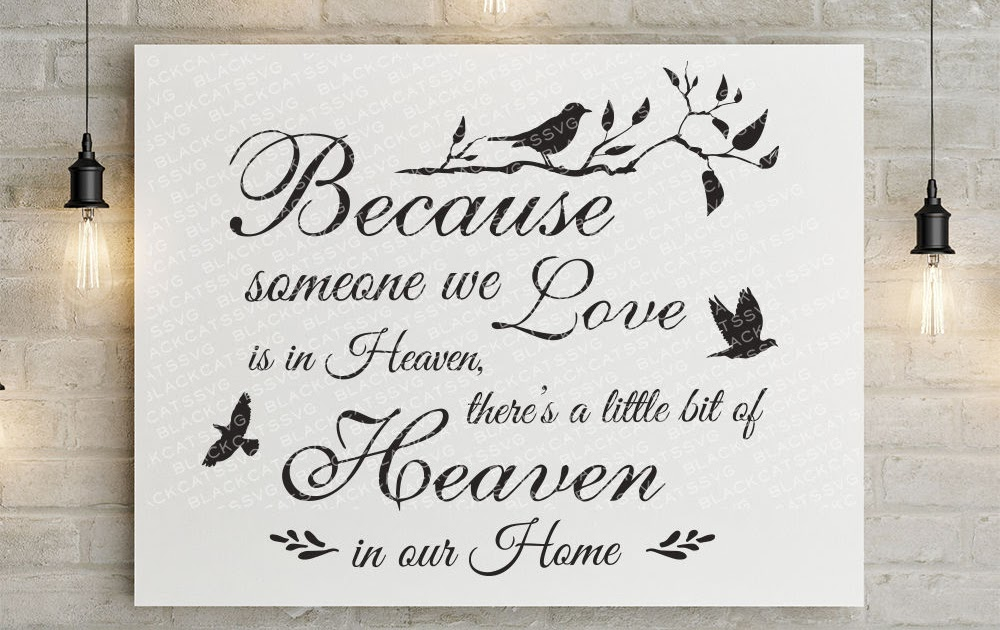 333+ Because Someone I Love Is In Heaven Svg Free Best Quality File